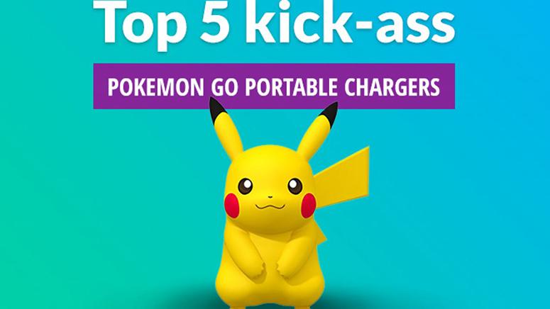 Top 5 kick-ass Pokemon Go portable chargers