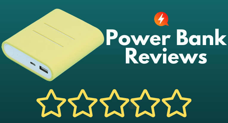 Power Bank Reviews