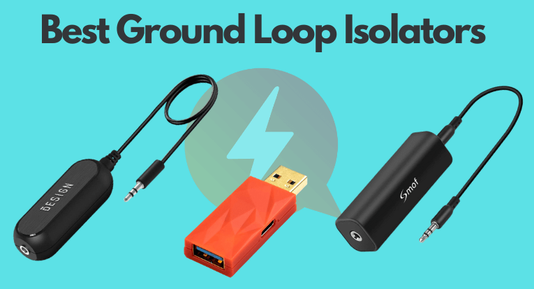5 of the Best Ground Loop Isolators for Stopping Those Annoying Audio Noises