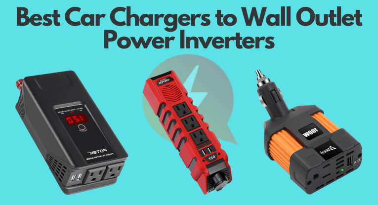 Best car chargers to wall outlet power inverters