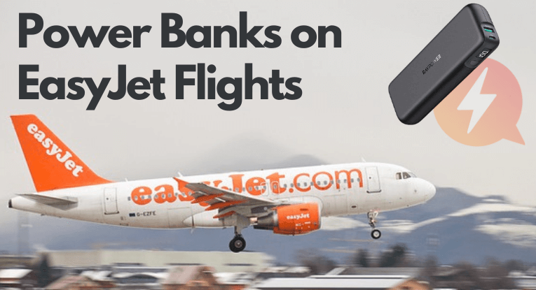 Power banks on EasyJet airline flights. Rules and regulations.