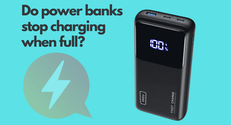 Do power banks stop charging when full?