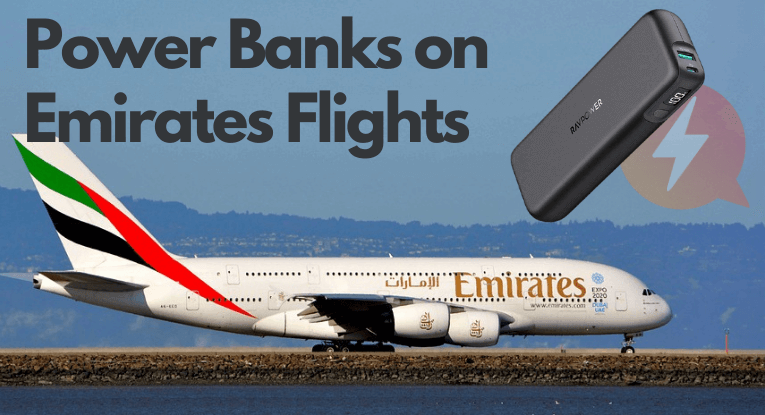 Can you bring power banks on Emirates flights? Rules and regulations.